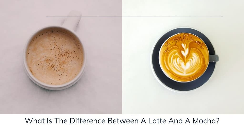 What Is The Difference Between A Latte And A Mocha