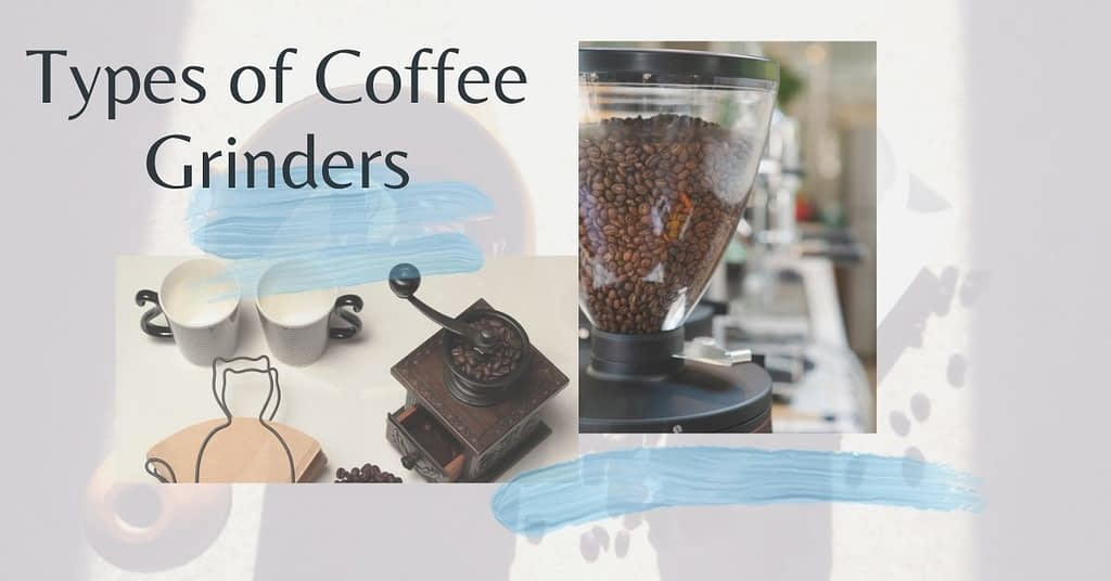 Different Types of Coffee Grinders