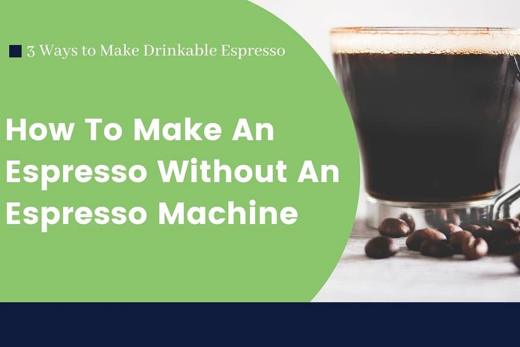 How To Make An Espresso Without An Espresso Machine