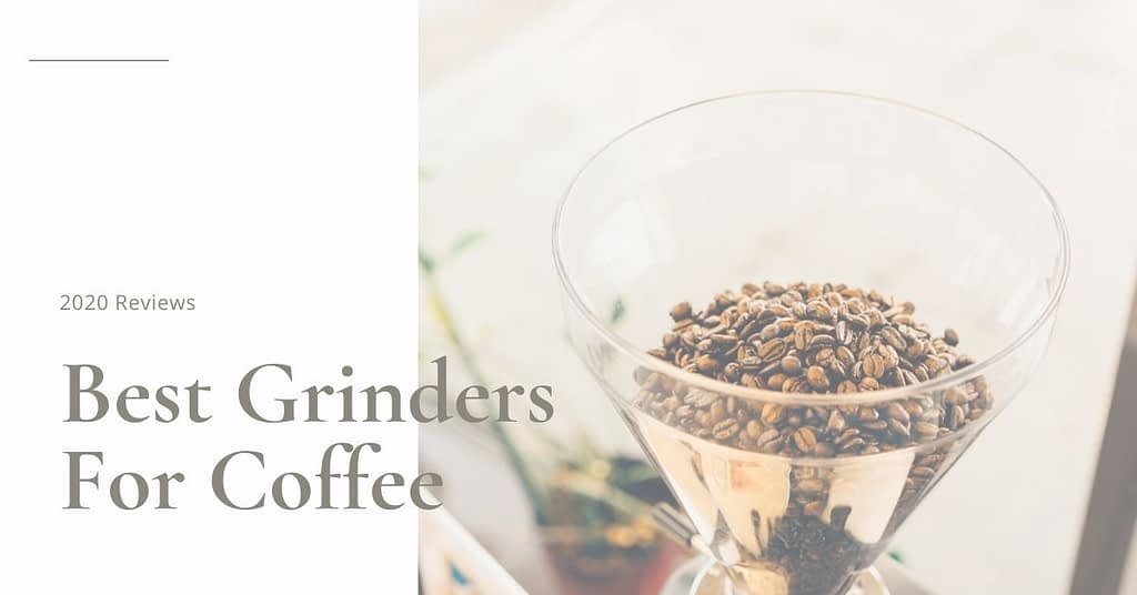 Best Grinder for coffee Beans